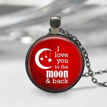 I Love You To The Moon And Back Glass Pendant, Quotation Pendant,Charm Pendant